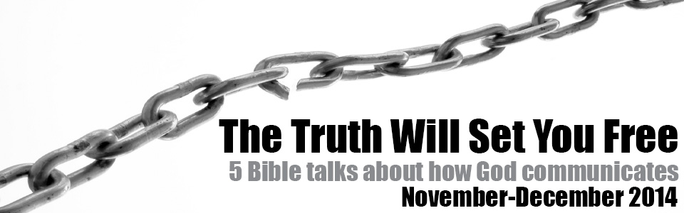The truth will set you free Bible talks
